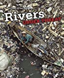 Rivers under Threat, Paul Mason and Heinemann Library Staff, 1432922947