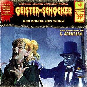 Der Zirkel des Todes (Geister-Schocker 47) Hörspiel