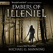 The Mountains Rise: Embers of Illeniel, Book 1 | Michael G. Manning