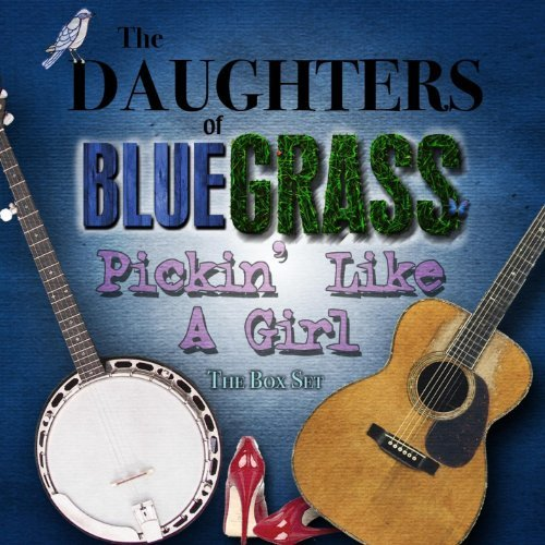 - Pickin Like a Girl by Daughters of Bluegrass (2013-01-31)