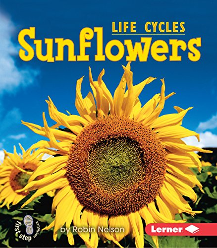 Sunflowers (First Step Nonfiction _ Plant Life