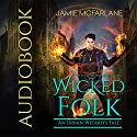 Wicked Folk: An Urban Wizard's Tale: Witchy World, Book 2 Audiobook by Jamie McFarlane Narrated by Lou Lambert