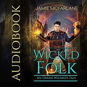 Wicked Folk: An Urban Wizard's Tale Audiobook