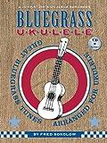 Bluegrass Ukulele: Great Bluegrass Tunes Arranged for Ukulele + CD