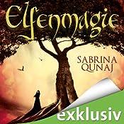Elfenmagie (Elvion 1) | Sabrina Qunaj
