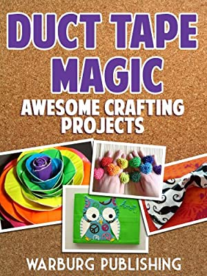 Duct Tape Magic: Awesome Crafting Projects!