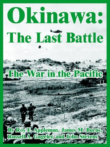 Download Okinawa: The Last Battle (The War in the Pacific) ebook