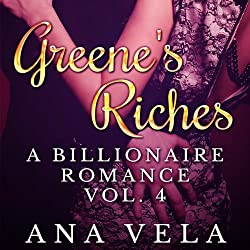 Greene's Riches: A Billionaire Romance, Vol. 4