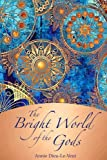 The Bright World of the Gods: A faery tale from the mists of Avalon