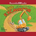 Little Excavator | Anna Dewdney