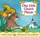 One Little Church Mouse, Anne E. Kitch, 081921891X