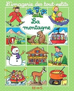 la montagne l 39 imagerie des tout petits french edition ebook nathalie b lineau