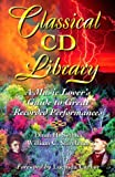 Classical CD Library, Dhun H. Sethna and William C. Stivelman, 0964410346
