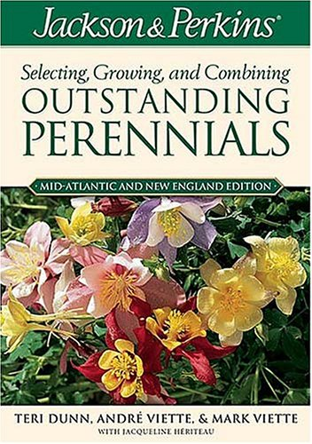 Jackson & Perkins Selecting, Growing and Combining Outstanding Perennials: Mid-Atlantic and New England Edition pdf epub