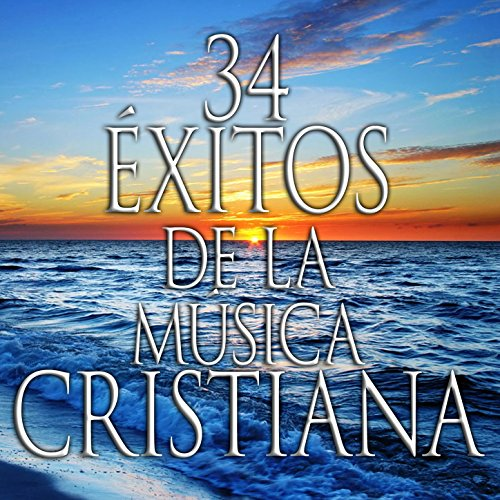 34 Éxitos de la Música Cristiana