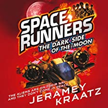 The Dark Side of the Moon: Space Runners, Book 2 Audiobook by Jeramey Kraatz Narrated by Eric Myers