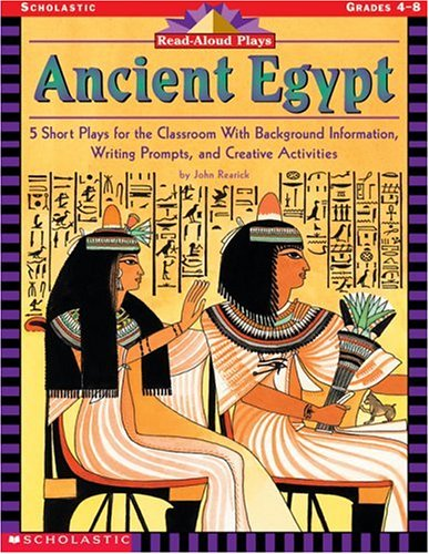 Download Read-Aloud Plays: Ancient Egypt: 5 Short Plays for the Classroom With Background Information, Writing Prompts, and Creative Activities PDF