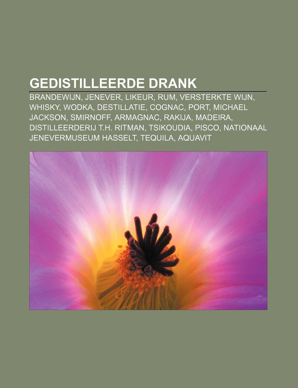 Gedistilleerde drank: Brandewijn, Jenever, Likeur, Rum ...