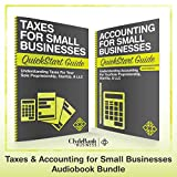 Taxes & Accounting for Small Businesses - QuickStart Guides: The Simplified Beginner's Guides to Taxes & Accounting for Small Businesses