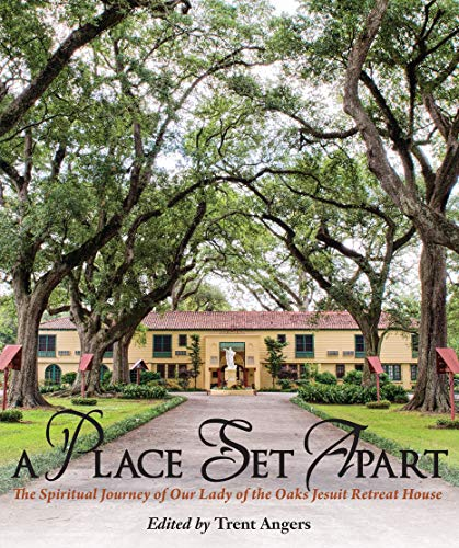 he Spiritual Journey of Our Lady of the Oaks Jesuit Retreat House ()