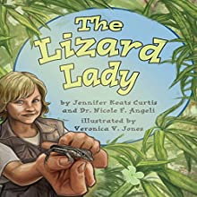 The Lizard Lady Audiobook by Jennifer Keats Curtis, Nicole F. Angeli Narrated by Lamont Council