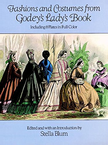 Fashions and Costumes from Godey's Lady's Book: Including 8 Plates in Full Color (Dover Fashion and ()