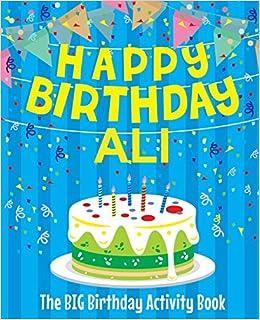 Happy Birthday Ali The Big Birthday Activity Book Personalized
