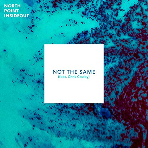Not The Same [feat. Chris Cauley]
