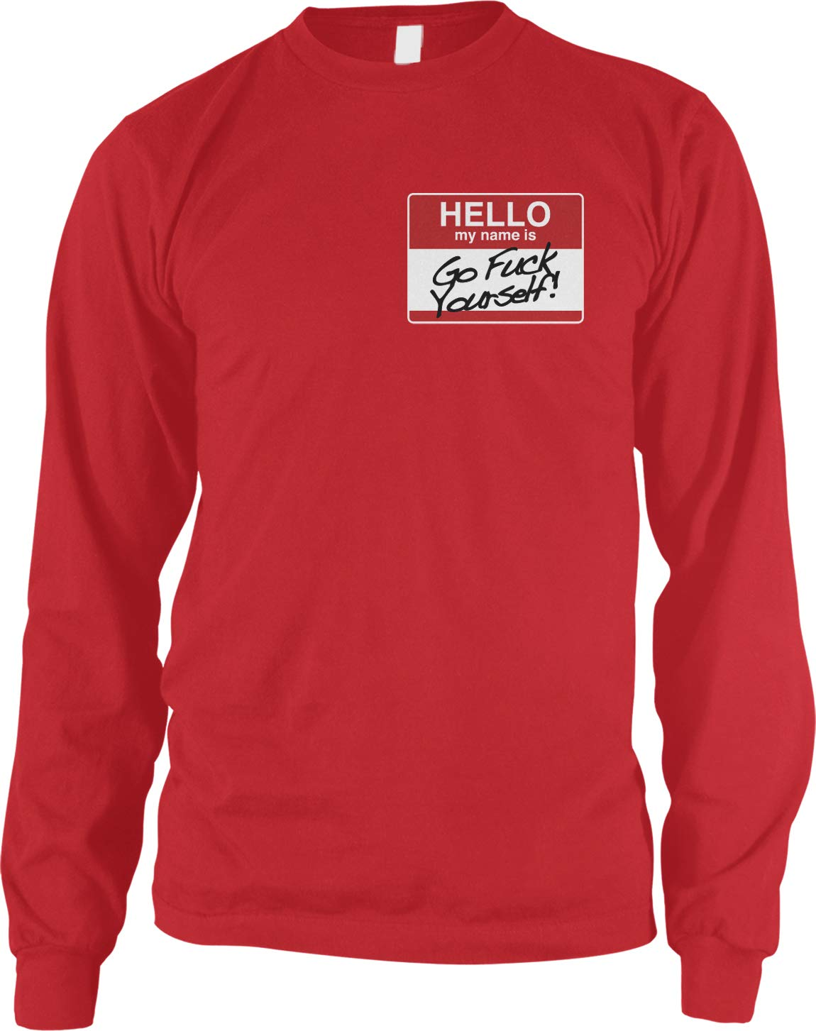 Hello My Name Is Go Fuck Yourself Shirts