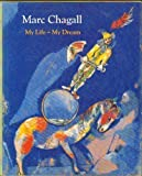 Marc Chagall: My Life, My Dream : Berlin and Paris 1922-1940 (Art & Design)