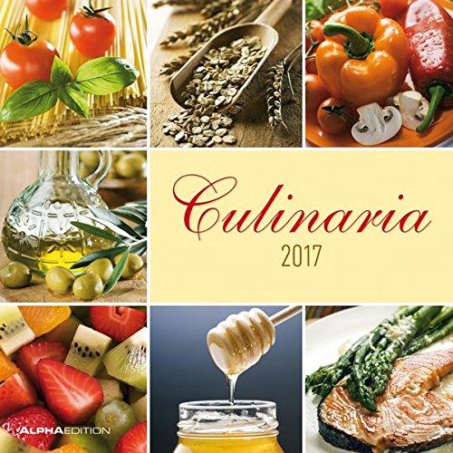 Culinaria 2017 - Broschürenkalender (30 x 60 geöffnet) - Küchenplaner - Küchenkalender - Wandplaner