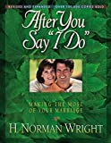 img - for After You Say I Do: Making the Most of Your Marriage book / textbook / text book