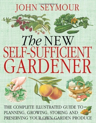 The New Self-Sufficient Gardener by John Seymour (2008-04-21) (New Self Sufficient Gardener)