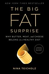 The Big Fat Surprise: Why Butter, Meat and Cheese Belong in a Healthy Diet (English Edition) eBook Kindle