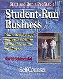 Start and Run a Profitable Student-Run Business, David Schincariol, 1551800268