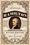 img - for Alexander Hamilton, Revolutionary book / textbook / text book