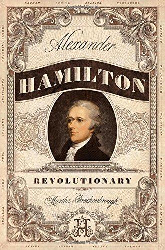 Alexander Hamilton, Revolutionary (Alexander Hamilton Best President)