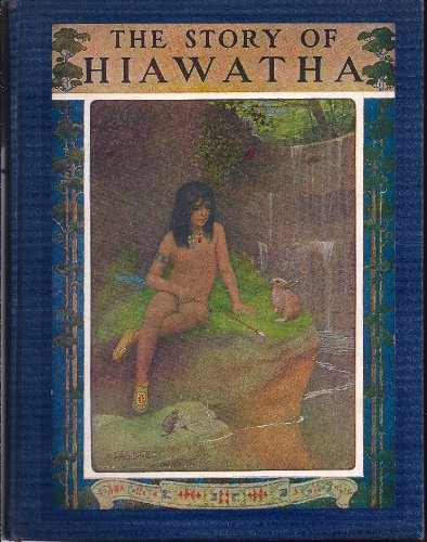 Story of Hiawatha, The ( Prose which follows Closely the Narrative of the Poem which is  Rendering from Poem Originallly  by Longfellow ) Song of