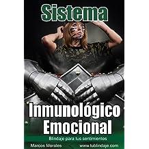 Sistema Inmunológico Emocional: Blindaje para tus sentimientos (Spanish Edition) Jul 8, 2012