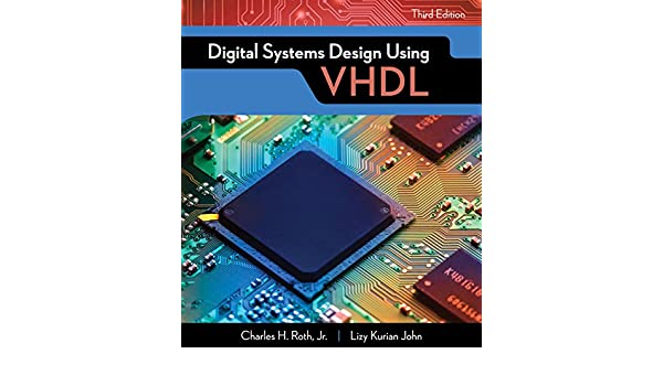 Digital Systems Design Using Vhdl Activate Learning With These New Titles From Engineering Roth Jr Charles H John Lizy K Ebook Amazon Com