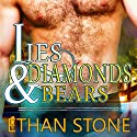 Lies & Diamonds & Bears: Love, Vegas Style, Book 2 Audiobook by Ethan Stone Narrated by Greg Boudreaux