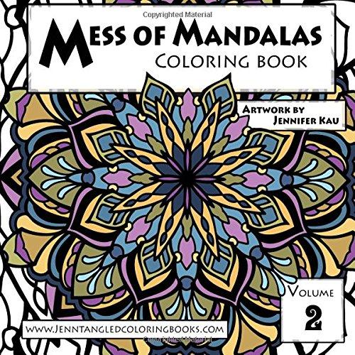 Mess of Mandalas Coloring Book Volume 2: Jenntangled Coloring Books pdf