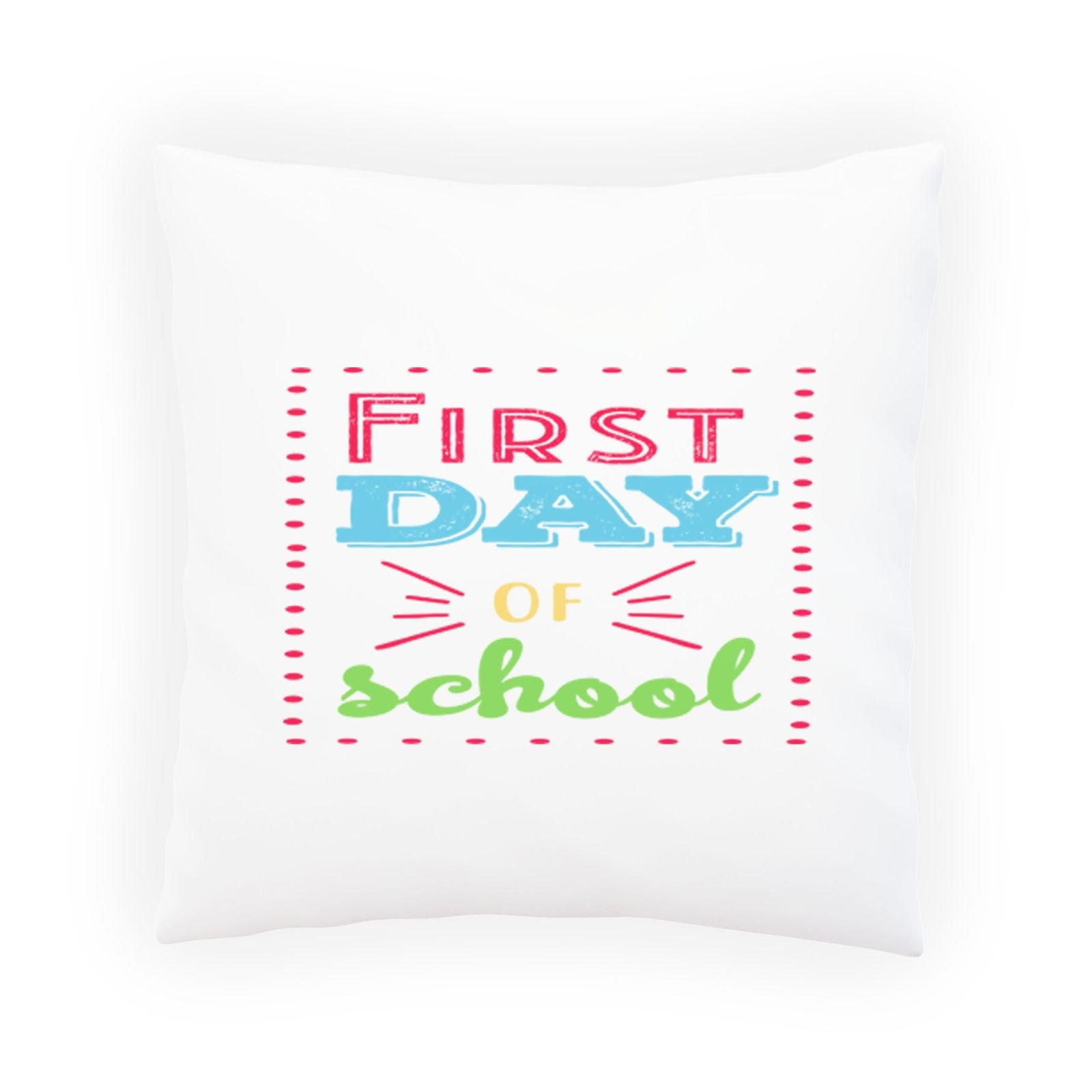 First Day Of School 1 Decorative Pillow , Cushion cover with Insert or Without s875p