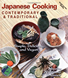Japanese Cooking: Contemporary & Traditional [Simple, Delicious, and Vegan]