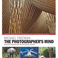 The Photographer's Mind Remastered: Creative Thinking for Better Digital Photos (The Photographer's Eye)