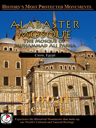 (Global Treasures - Alabaster Mosque - The Mosque of Muhammad Ali Pasha - Cairo, Egypt)