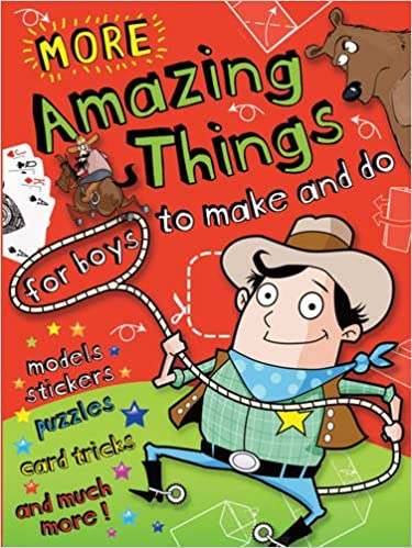 Book More Amazing Things for Boys to Make and Do: Cowboy
