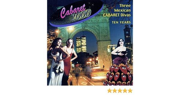- Cabaret 2000 - Three Mexican Cabaret Divas - Amazon.com Music