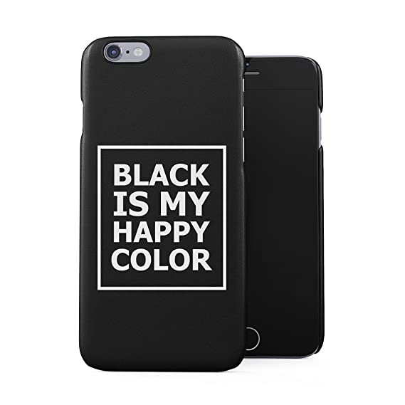 finest selection 3f2b7 a2a2f Black is My Happy Color Funny Life Quote Plastic Phone Snap On Back Case  Cover Shell for iPhone 6 Plus & iPhone 6s Plus
