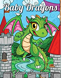 Baby Dragons An Adult Coloring Book With Adorable Dragon Babies Cute Fantasy Creatures